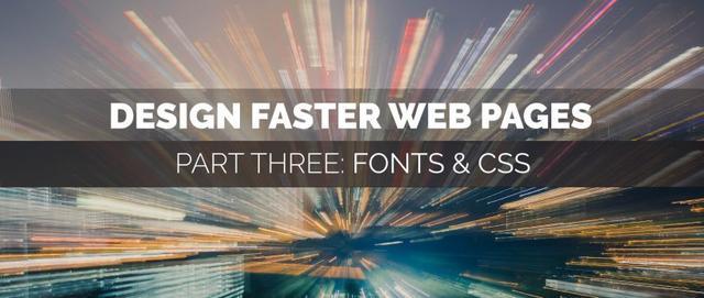设计更快的网页(三):字体和 CSS 调整